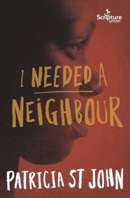 I Needed a Neighbour, Patricia St John