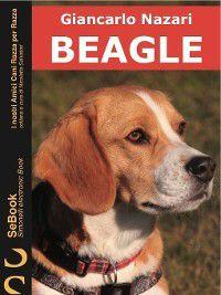 I nostri Amici Cani Razza per Razza: Beagle, Giancarlo Nazari