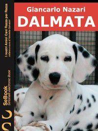 I nostri Amici Cani Razza per Razza: Dalmata, Giancarlo Nazari