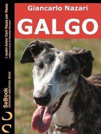 I nostri Amici Cani Razza per Razza: Galgo, Giancarlo Nazari
