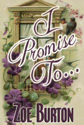 I Promise To..., Zoe Burton