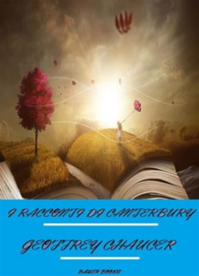 I Racconti di Canterbury, Geoffrey Chaucer
