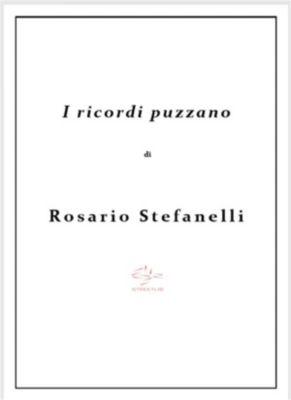I ricordi puzzano, Rosario Stefanelli
