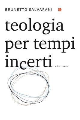 i Robinson / Letture: Teologia per tempi incerti, Brunetto Salvarani
