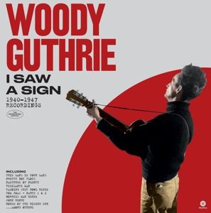 I Saw A Sign: 1940 - 1947 Recording, Woody Guthrie