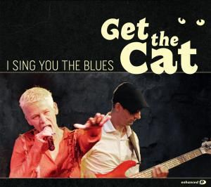 I Sing You The Blues, Get The Cat