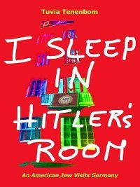 I Sleep in Hitler's Room, Tuvia Tenenbom