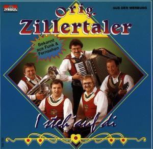 I Steh' Auf Di, Original Zillertaler