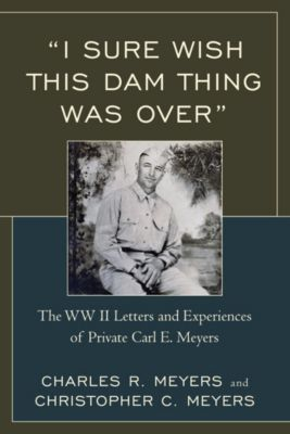 I Sure Wish this Dam Thing Was Over, Christopher C. Meyers, Charles R. Meyers