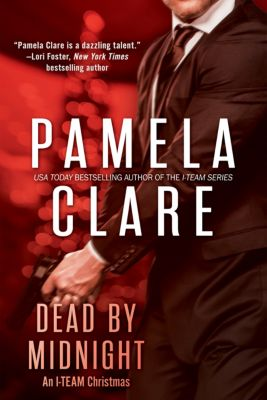 I-Team: Dead By Midnight, Pamela Clare