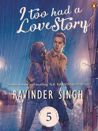 I Too Had a Love Story, Part 5, Ravinder Singh