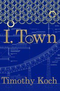 I Town, Timothy Koch