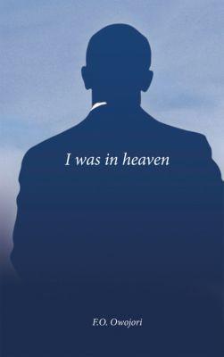 I Was in Heaven, F.O. Owojori