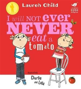 I Will Not Ever Never Eat a Tomato, Lauren Child