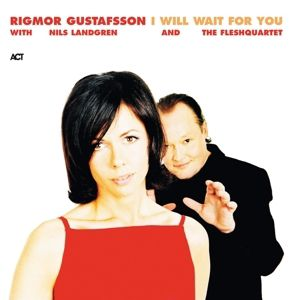 I Will Wait For You, Nils Landgren, Rigmor Gustafsson