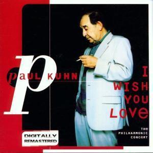 I Wish You Love, Paul Kuhn