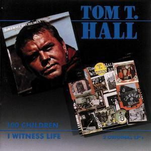 I Witness Life/100 Children, Tom T. Hall