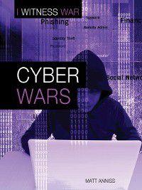 I Witness War: Cyber Wars, Matt Anniss