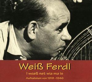 I woass net wia ma is, Ferdinand Weißheitinger