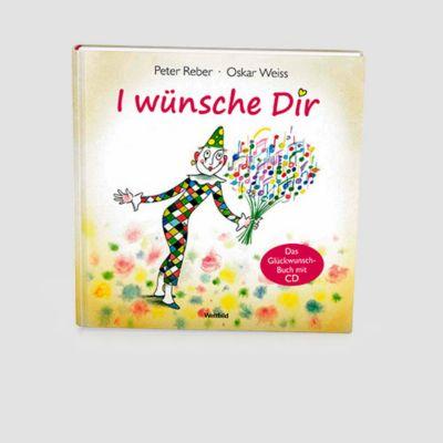 I wünsche Dir, m. Audio-CD, Peter Reber