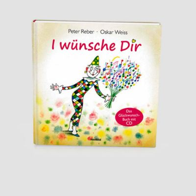 I wünsche Dir, m. Audio-CD, Peter Reber