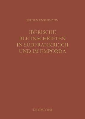 Iberische Bleiinschriften in Südfrankreich und im Empordà, Jürgen Untermann