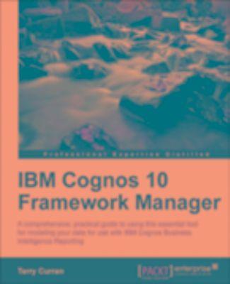 ibm cognos 10 framework manager terry curran pdf