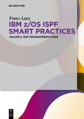 IBM z/OS ISPF Smart Practices: Volume 2 IBM z/OS ISPF, Franz Lanz