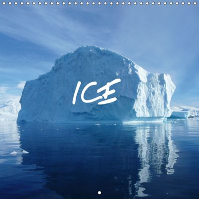 ICE (Wall Calendar 2019 300 × 300 mm Square), Bernd Kreissig