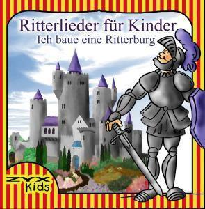 Ich baue eine Ritterburg - Rittersongs, Diverse Interpreten