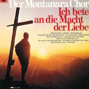Ich Bete An Die Macht Der Liebe, Montanara Chor