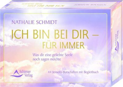 Ich bin bei dir - für immer, 44 Jenseits-Botschaften mit Begleitbuch - Nathalie Schmidt |