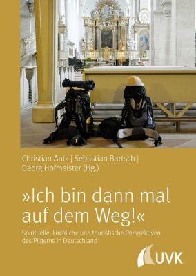 »Ich bin dann mal auf dem Weg!«, Christian Antz, Georg Hofmeister, Sebastian Bartsch