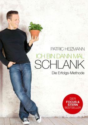 Ich bin dann mal schlank- Die Erfolgs-Methode, Patric Heizmann