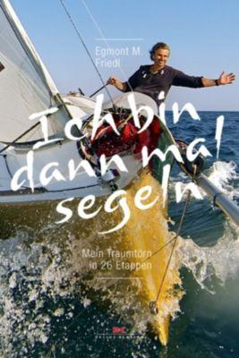 Ich bin dann mal segeln, Egmont M. Friedl