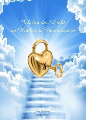 Ich bin das Licht im Höchsten Bewusstsein, Britta Müller