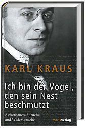 Ich bin der Vogel, den sein Nest beschmutzt - Karl Kraus pdf epub