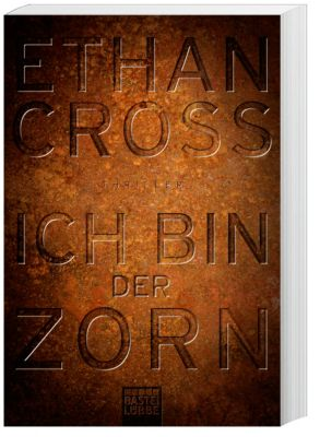 Ich bin der Zorn - Ethan Cross  
