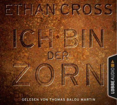 Ich bin der Zorn, 6 Audio-CDs, Ethan Cross