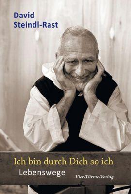 Ich bin durch Dich so ich. Lebenswege - David Steindl-Rast pdf epub