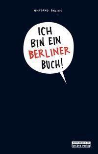 Ich bin ein Berliner Buch!, Wolfgang Philippi