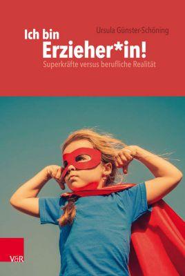 Ich bin Erzieher*in!, Ursula Günster-Schöning