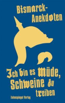 Ich bin es müde, Schweine zu treiben - Bernhard Thieme  