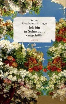 Ich bin in Sehnsucht eingehüllt, Selma Meerbaum-Eisinger