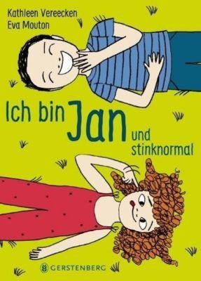 Ich bin Jan und stinknormal, Kathleen Vereecken, Eva Mouton