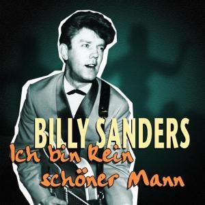 Ich Bin Kein Schöner Mann, Billy Sanders