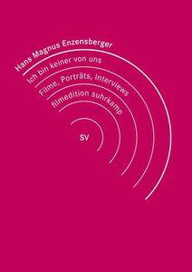 Ich bin keiner von uns - die ungleichzeitigen Welten des H.M. Enzensberger, Hans Magnus Enzensberger