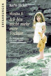 Ich bin nicht mehr eure Tochter - Monika B. pdf epub