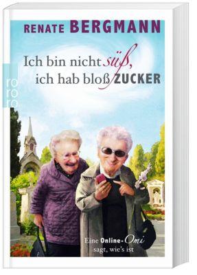 Ich bin nicht süss, ich hab bloss Zucker, Renate Bergmann