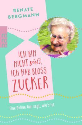 Ich bin nicht süß, ich hab bloß Zucker, Renate Bergmann